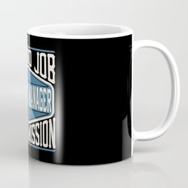Logistics Manager  - It Is No Job, It Is A Mission Coffee Mug