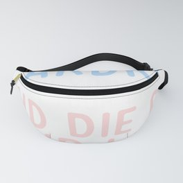 I Want To Be your Teardrop Fanny Pack