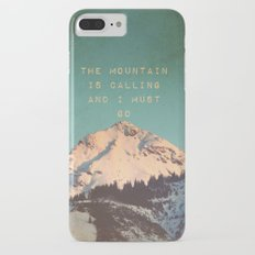 THE MOUNTAIN IS CALLING AND I MUST GO Slim Case iPhone 7 Plus