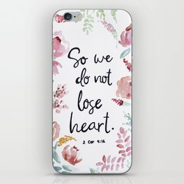 So We Do Not Lose Heart iPhone Skin