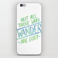 not all who wander iPhone & iPod Skins featuring Wander by IndigoEleven