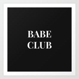 Babeclub black Art Print