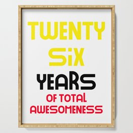 twenty six years of total awesomeness cute birthday gift idea Serving Tray