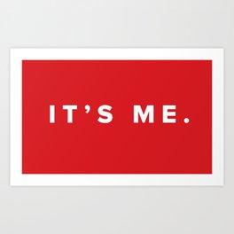 It's Me. Art Print
