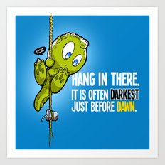 Hang in there... Art Print