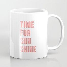 Time For Sunshine Coffee Mug