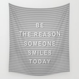 Be the reason someone smiles today Wall Tapestry
