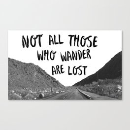 Not All Those Who Wander Are Lost-Palm Springs, California Canvas Print