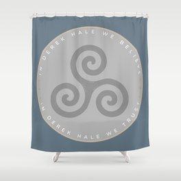 IN DEREK HALE WE BELIEVE Shower Curtain
