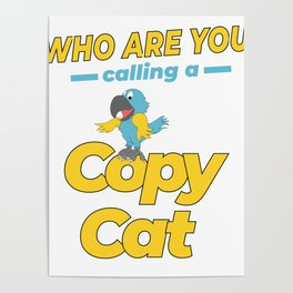 Used to be Noisy But Funny Talking Bird Tshirt Design Calling a copy cat Poster