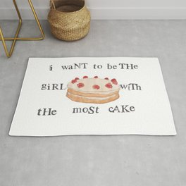 I WANT TO BE THE GIRL WITH THE MOST CAKE Rug
