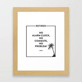 Retirement Funny Retired Design For Retirees Framed Art Print