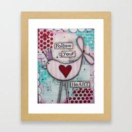Follow your Heart Framed Art Print