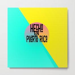 Hecho en Puerto Rico Metal Print