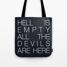 Hell is Empty Tote Bag