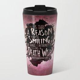 Death Wish quote Design Travel Mug