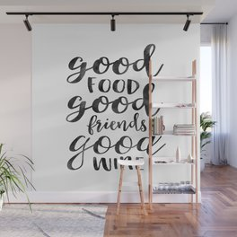 Good Food, Good Friends,Good Wine,Kitchen Wall Art,Kitchen Sign,Inspirational Quote,Food Gift Wall Mural