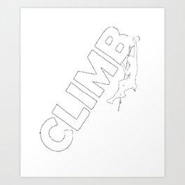 Rock Climbing Climber CLIMB Shirt Art Print