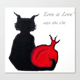 Love is Love, says the Cat Canvas Print