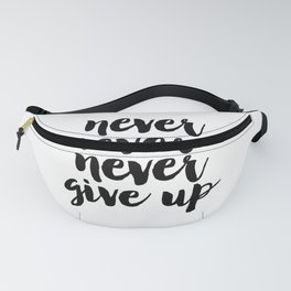 MOTIVATIONAL Poster, Never Never Never Give Up, Workout Print,Teens Room Decor,GYM Decor,Quote Print Fanny Pack