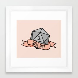 Well, Shit D20 Framed Art Print