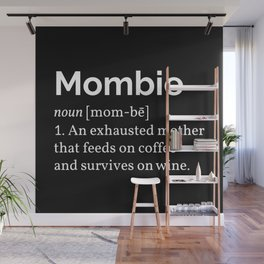 The Mombie I Wall Mural