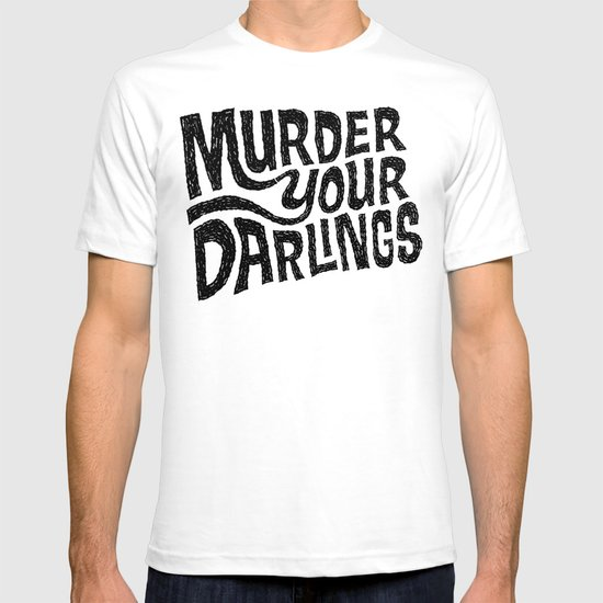 Murder Your Darlings T-shirt