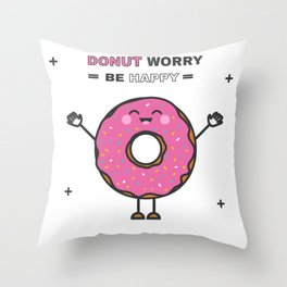 Donut Worry Be Happy Throw Pillow