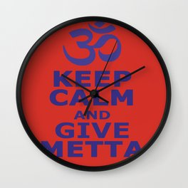 Keep Calm and give Metta Wall Clock