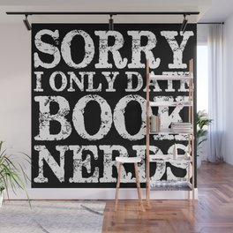 Sorry, I Only Date Book Nerds - Inverted Wall Mural