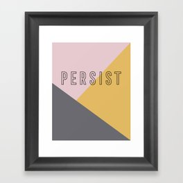 PERSIST - Bold and Modern Geometric Typography Framed Art Print