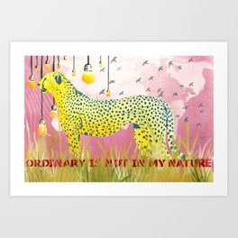 Ordinary is not in my nature No1 Art Print