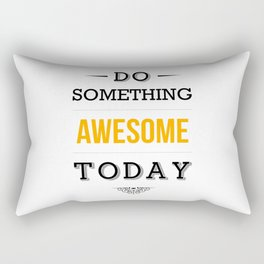 Lab No. 4 - Do something awesome today Inspirational Quotes Poster Rectangular Pillow