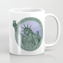 Nasty Woman Our First Lady Statue Of Liberty Coffee Mug