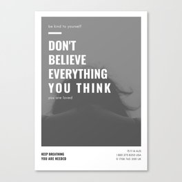 Don't Believe Everything You Think | You are Loved Canvas Print