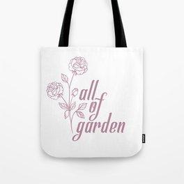 all of garden Tote Bag