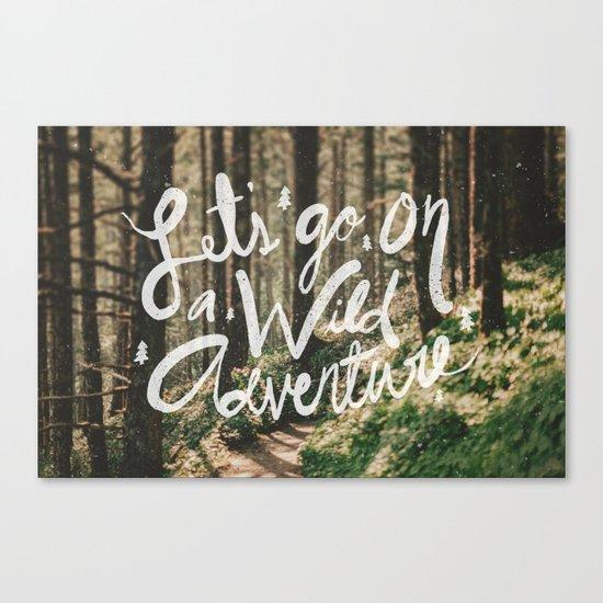 Let's Go on a Wild Adventure Canvas Print