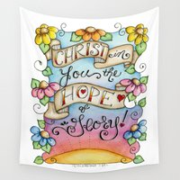 christ Wall Tapestries featuring Christ in You the Hope of Glory by Our Grateful Hearts by Jennifer Rydin