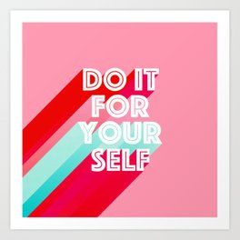Do it for Yourself #motivational words Art Print