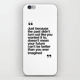Better Than You Ever Imagined black and white monochrome typography poster design home wall bedroom iPhone Skin