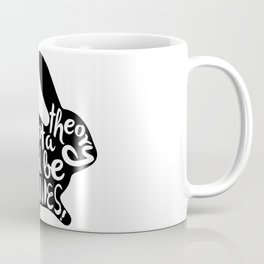 I've got a theory.. it could be Bunnies! Coffee Mug