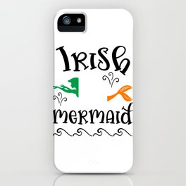 Irish Mermaid Quote Ireland Flag Pride Love Country Heritage iPhone Case