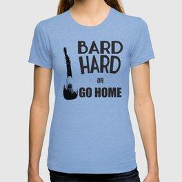 Bard Hard or Go Home T-shirt