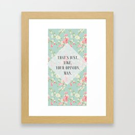 Your Opinion Framed Art Print