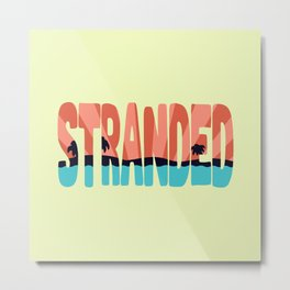 STR\NDED Metal Print