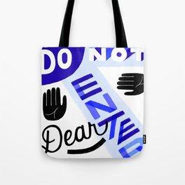 Do Not Enter, Dear Tote Bag