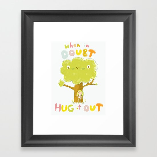 When in doubt, Hug it out Framed Art Print