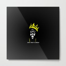 Biggie Sicka Than Yo Average Metal Print