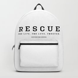 Rescue For Life For Love For Ever Backpack