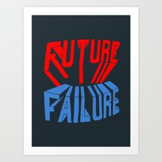future failure hand lettering Art Print